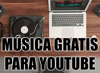MÚSICA GRATIS PARA YOUTUBE SIN COPYRIGHT